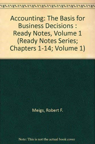 9780073039077: Accounting: The Basis for Business Decisions : Ready Notes, Volume 1 (Ready Notes Series; Chapters 1-14; Volume 1)