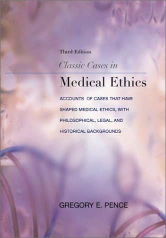 9780073039862: Classic Cases in Medical Ethics: Accounts of Cases That Have Shaped Medical Ethics