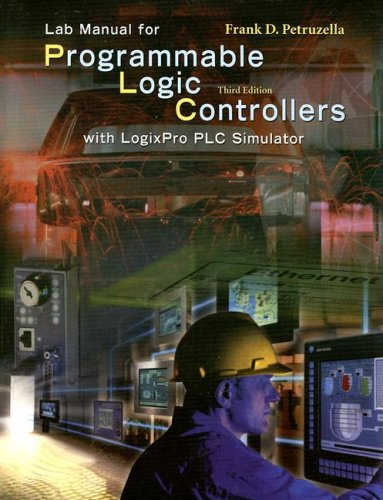 9780073040752: Lab Manual for Programmable Logic Controllers: With LogixPro PLC Simulator