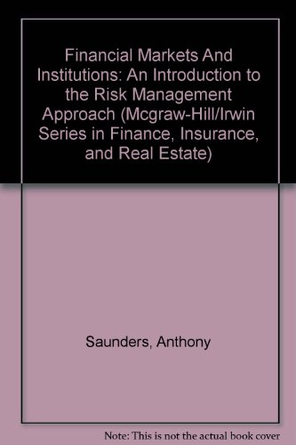 9780073041698: Financial Markets And Institutions: An Introduction to the Risk Management Approach (Mcgraw-Hill/Irwin Series in Finance, Insurance, and Real Estate)