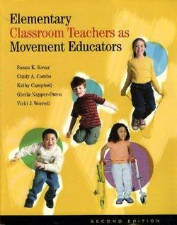 Elementary Classroom Teachers As Movement Educators: Moving: Kovar, Susan K.