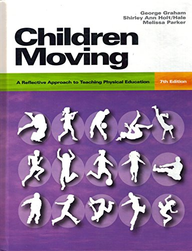 9780073045320: Children Moving: A Reflective Approach to Teaching Physical Education- Text Only