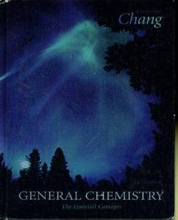 General Chemistry: The Essentials Concepts: Raymond Chang