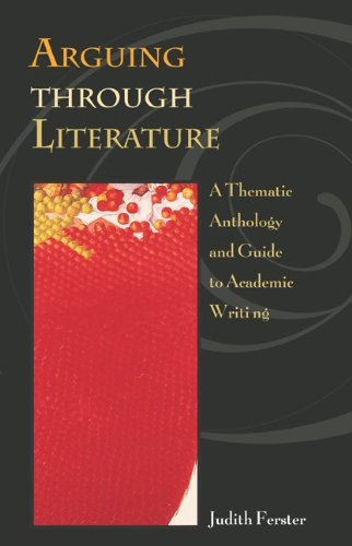 9780073048901: Arguing through Literature:  A Thematic Anthology and Guide to Academic Writing with free ARIEL CD-ROM