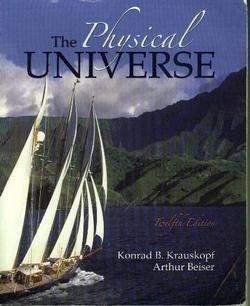The Physical Universe: Krauskopf, Konrad Bates;Beiser, Arthur