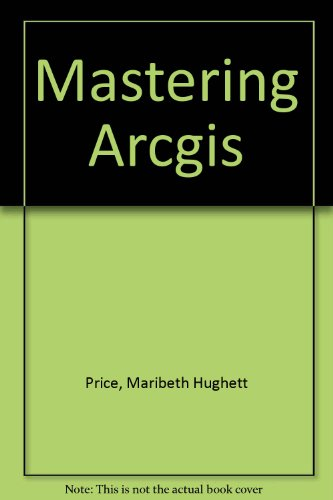 9780073051529: Mastering Arcgis