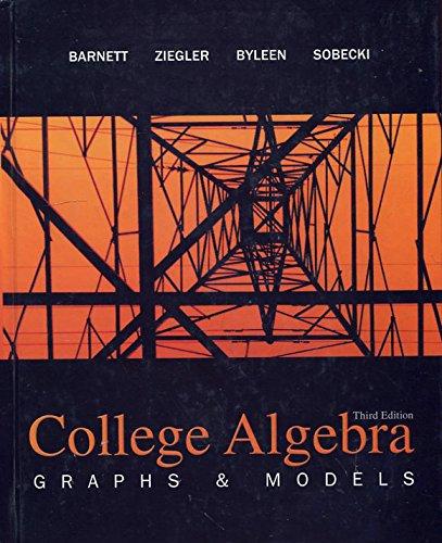 College Algebra: Graphs and Models: Sobecki, Dave,Byleen, Karl
