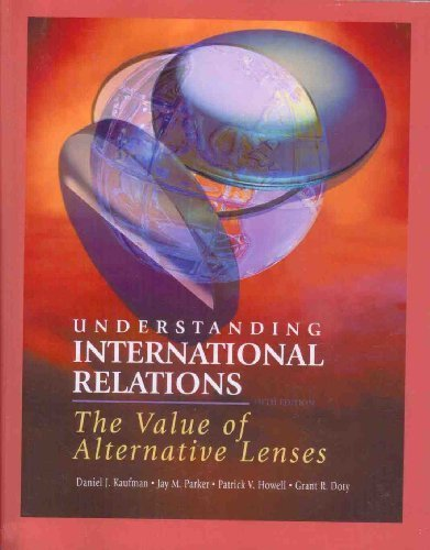 9780073052663: Understanding International Relations: The Value of Alternative Lenses