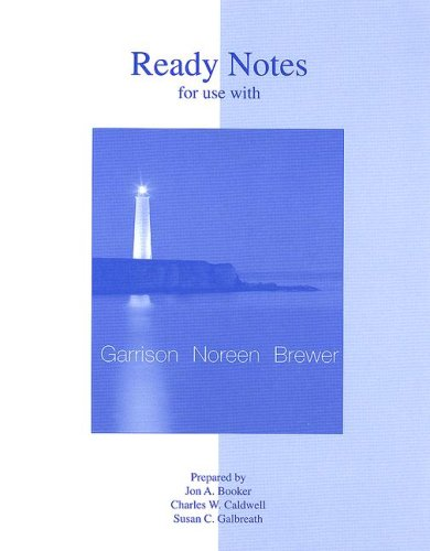 Ready Notes to accompany Managerial Accounting: Ray H Garrison,