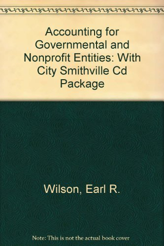 9780073100968: Accounting for Governmental and Nonprofit Entities: With City Smithville Cd Package