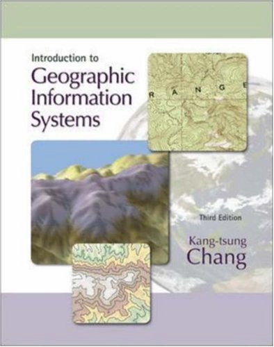 Introduction to Geographic Information Systems with Data: Kang-tsung (Karl) Chang