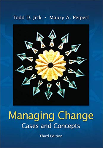 9780073102740: Managing Change:  Cases and Concepts