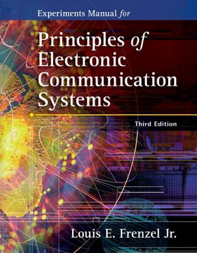 Experiments Manual for Principles of Electronic Communication: Louis E. Frenzel