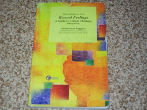 Beyond Feelings/a Guide to Critical Thinking-5th Ed.: Vincent Ryan Ruggiero