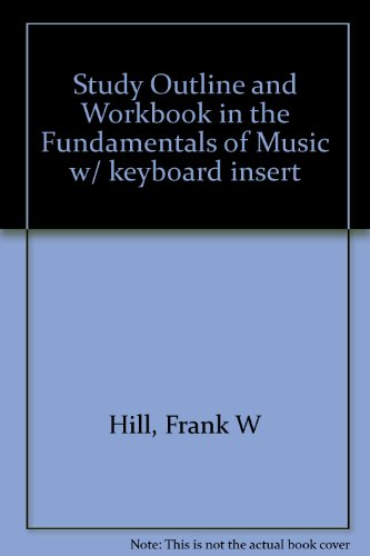 9780073111933: Study Outline and Workbook in the Fundamentals of Music w/ keyboard insert