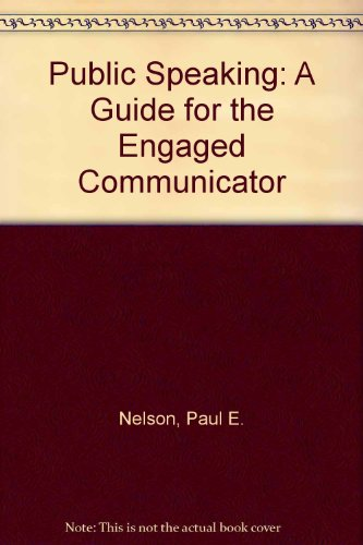 9780073112626: Public Speaking: A Guide for the Engaged Communicator