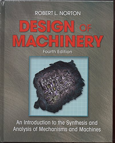 9780073121581: Design of Machinery: An Introduction to the Synthesis and Analysis of Mechanisms and Machines [With CDROM] (McGraw-Hill Series in Mechanical Engineering)