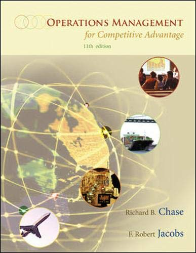 Operations Management: For Competitive Advantage (0073121665) by Richard Chase; F. Robert Jacobs; Nicholas Aquilano