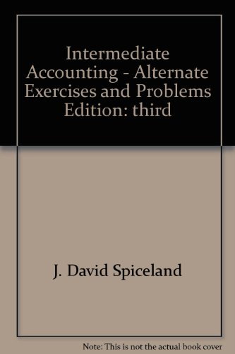 9780073123448: Alternate Exercises and Problems for Use with Intermediate Accounting Spiceland et al. Updated 3rd Edition
