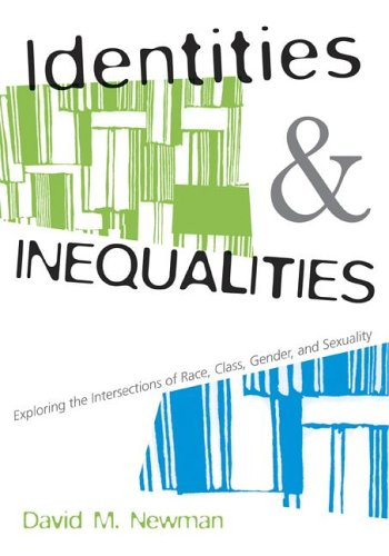 9780073124063: Identities and Inequalities: Exploring the Intersections of Race, Class, Gender, & Sexuality: Exploring the Intersections of Race, Class, Gender and S