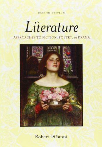 Literature Approaches to Fiction, Poetry, and Drama: DiYanni, Robert