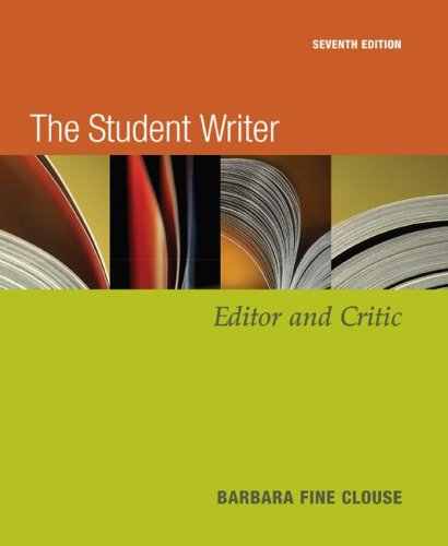9780073124810: The Student Writer: Editor and Critic