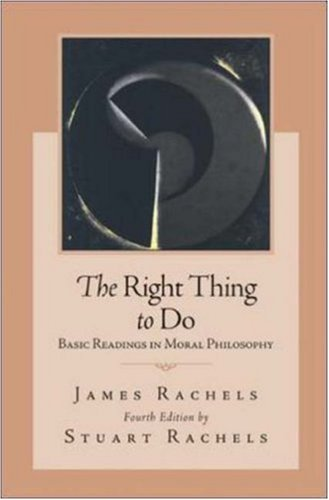 9780073125466: The Right Thing To Do: Basic Readings in Moral Philosophy