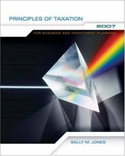 9780073127521: Principles of Taxation for Business and Investment Planning 2007 Edition