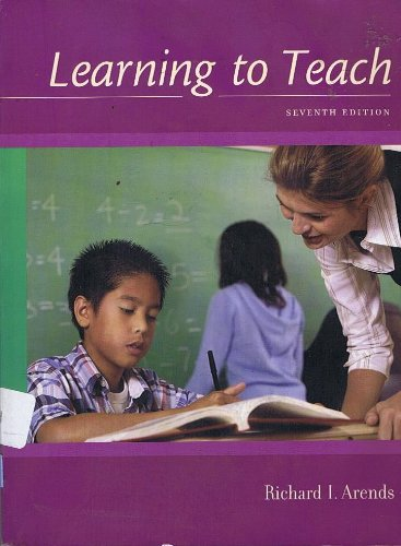 Learning to Teach (Seventh Edition): Arends, Richard