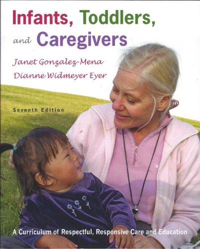 9780073131290: Infants, Toddlers, and Caregivers: A Curriculum of Respectful, Responsive Care and Education