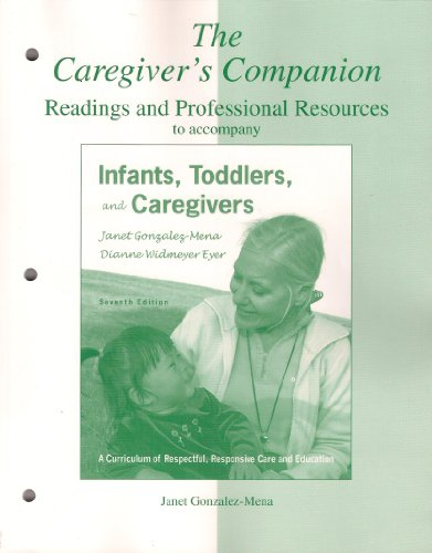 The Caregiver's Companion: Readings and Professional Resources: Janet Gonzalez-Mena, Dianne