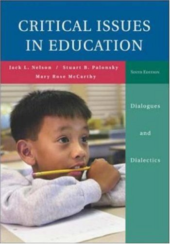 9780073131368: Critical Issues in Education: Dialogues and Dialectics