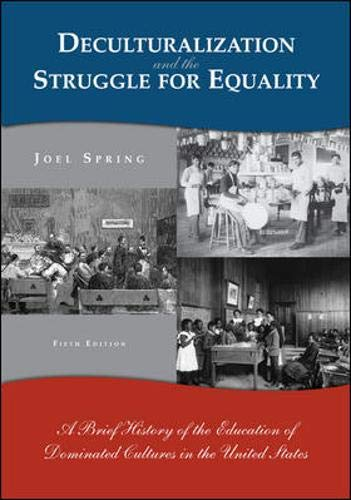 9780073131771: Deculturalization and the Struggle for Equality: A Brief History of the Education of Dominated Cultures in the United States
