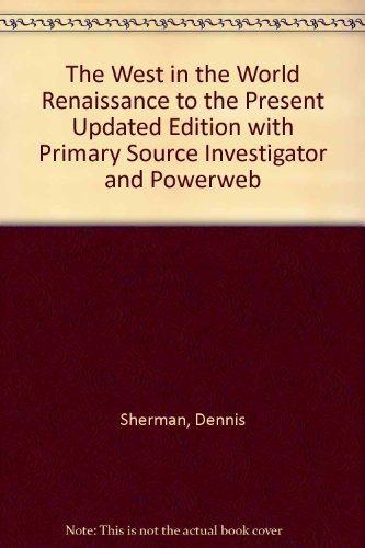 9780073132426: The West in the World Renaissance to the Present Updated Edition with Primary Source Investigator and Powerweb