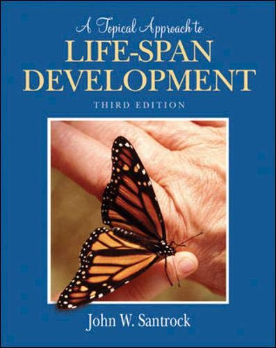 A Topical Approach to Life-Span Development: Santrock, John W.