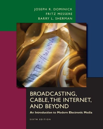 9780073135809: Broadcasting, Cable, the Internet and Beyond: An Introduction to Modern Electronic Media