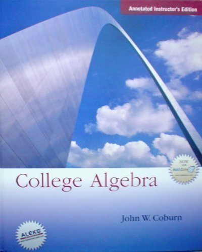 College Algebra, Instructor's Edition: John W Coburn