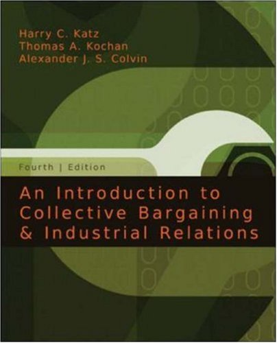 An Introduction to Collective Bargaining & Industrial: Katz, Harry; Kochan,