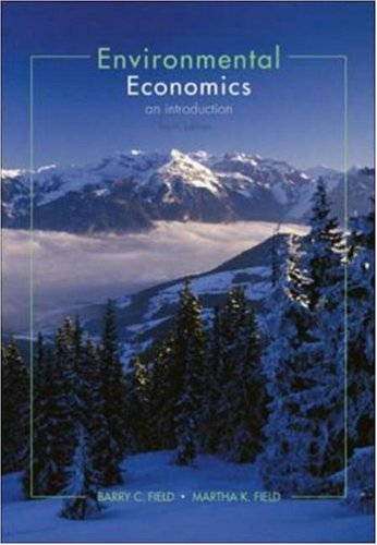 Environmental Economics : An Introduction: Barry C. Field;