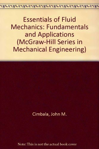 9780073138350: Essentials of Fluid Mechanics: Fundamentals and Applications (McGraw-Hill Series in Mechanical Engineering)