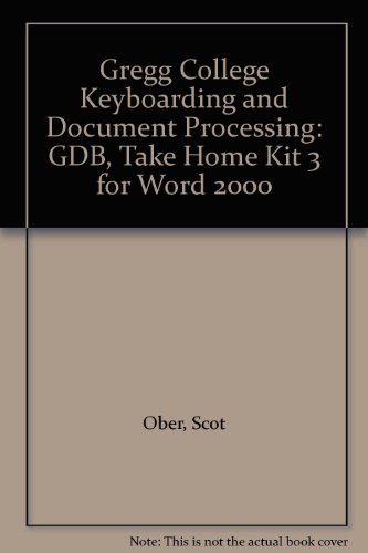 9780073138466: Gregg College Keyboarding and Document Processing: GDB, Take Home Kit 3 for Word 2000