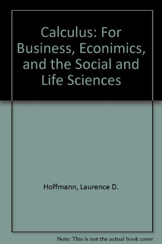 Calculus: For Business, Econimics, and the Social: Hoffmann, Laurence D.