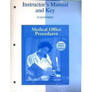 Instructor's Manual and Key to Accompany Medical Office Procedures (6th Edition): Karonne J. ...
