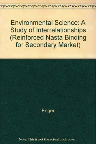 9780073204802: Environmental Science: A Study of Interrelationships (Reinforced Nasta Binding for Secondary Market)