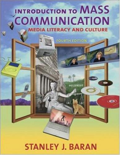 Introduction to Mass Communication: Media Literacy and: Stanley J. Baran