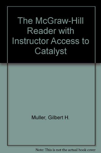 The McGraw-Hill Reader with Instructor Access to: Muller, Gilbert H.
