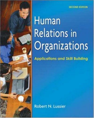 9780073210551: Human Relations in Organizations: Applications and Skill Building