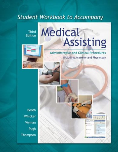 Student Workbook to accompany Medical Assisting: Administrative: Kathryn A. Booth,