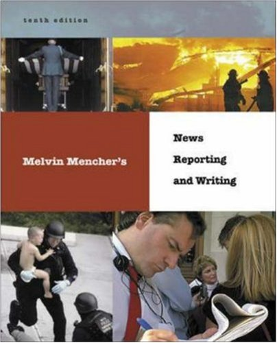 9780073212760: Melvin Mencher's News Reporting and Writing with Brush-Up CD-ROM and PowerWeb