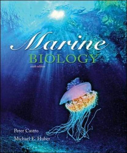 Marine Biology, 6th Edition: Castro, Peter; Huber, Michael E.